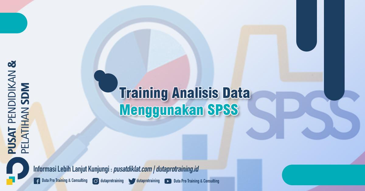Informasi Training Analisis Data Menggunakan SPSS Jadwal Training Diklat SDM Jogja Jakarta Bandung Bali Surabaya termurah