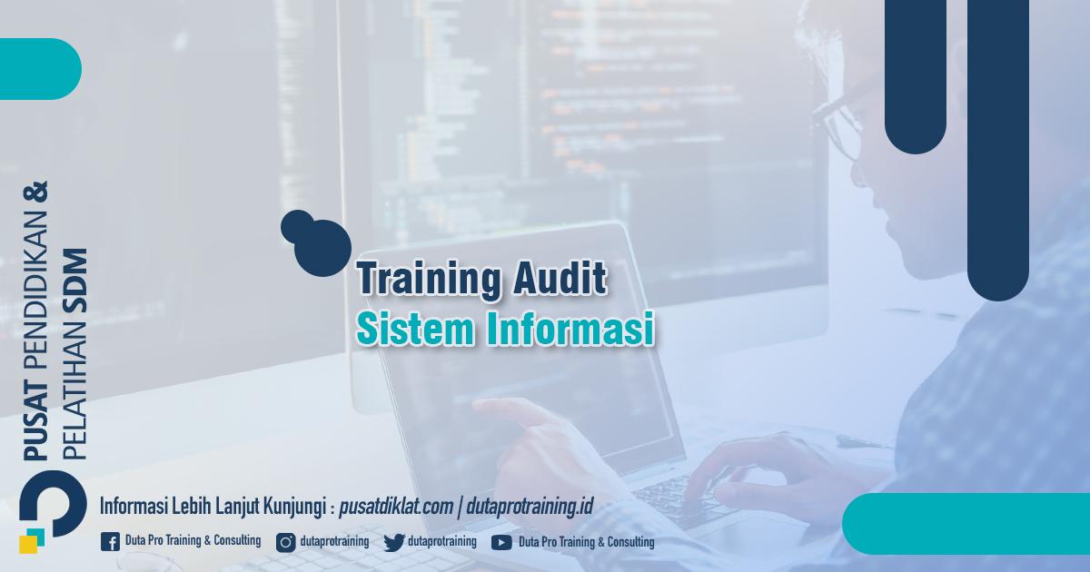 Informasi Training Audit Sistem Informasi Jadwal Training Diklat SDM Jogja Jakarta Bandung Bali Surabaya termurah