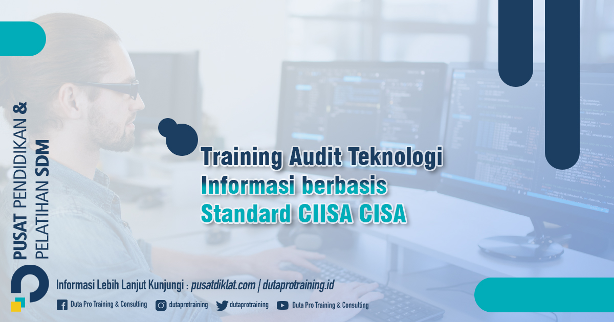 Informasi Training Audit Teknologi Informasi berbasis Standard CIISA CISA (GAFM-ISACA) Jadwal Training Diklat SDM Jogja Jakarta Bandung Bali Surabaya termurah