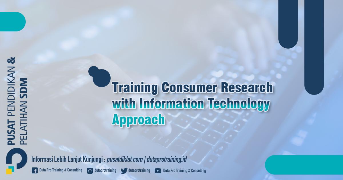Informasi Training Consumer Research with Information Technology Approach Jadwal Training Diklat SDM Jogja Jakarta Bandung Bali Surabaya termurah