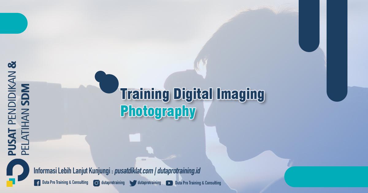 Informasi Training Digital Imaging Photography Jadwal Training Diklat SDM Jogja Jakarta Bandung Bali Surabaya termurah