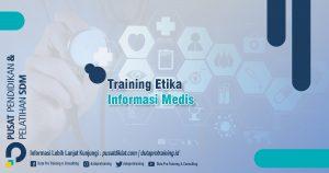 Informasi Training Etika Informasi Medis Jadwal Training Diklat SDM Jogja Jakarta Bandung Bali Surabaya termurah 300x158 - Topik Training Unggulan