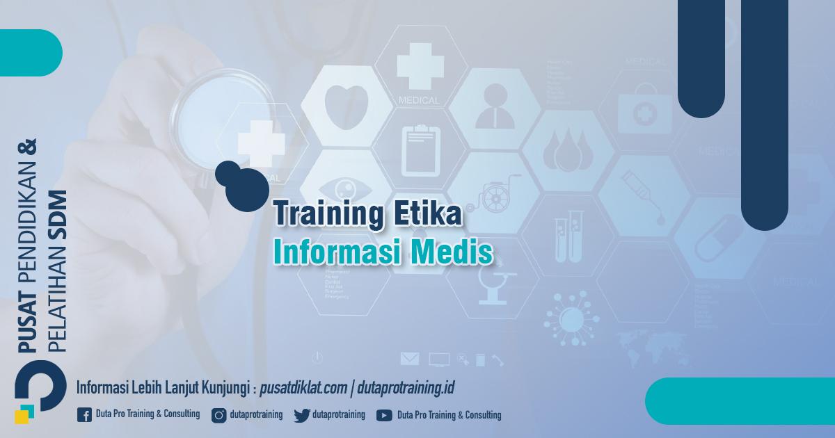 Informasi Training Etika Informasi Medis Jadwal Training Diklat SDM Jogja Jakarta Bandung Bali Surabaya termurah