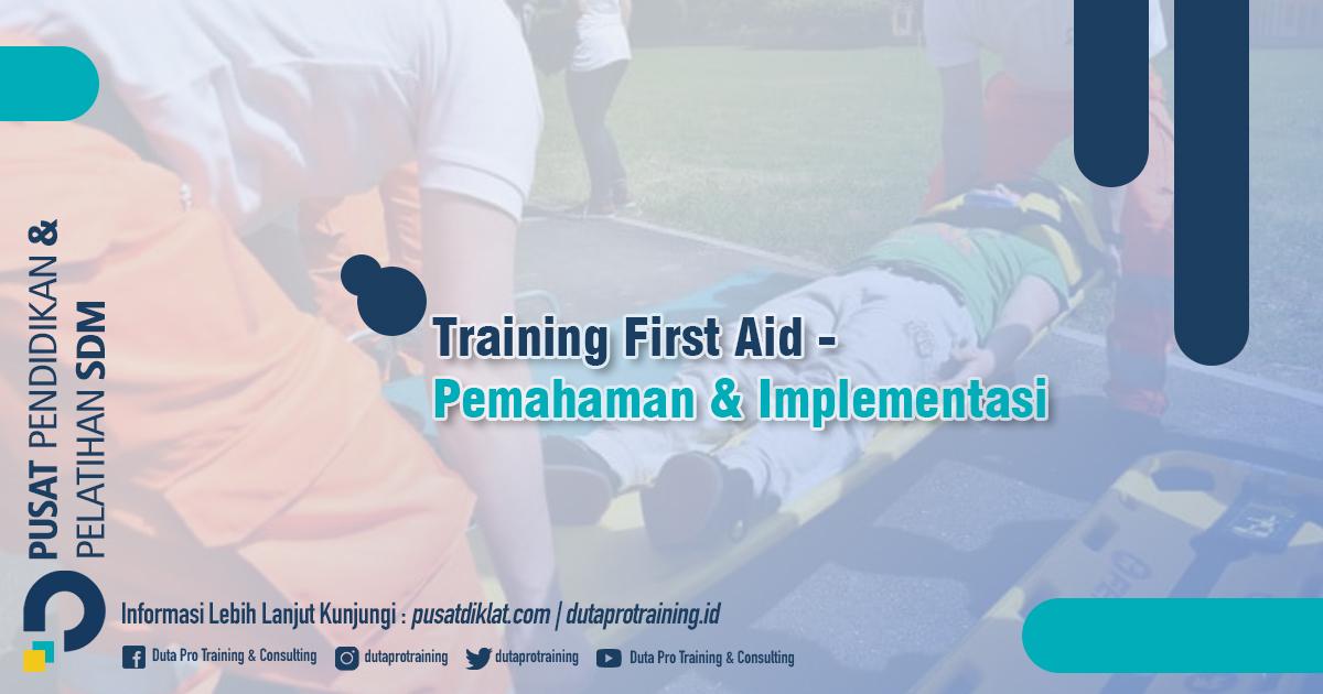 Informasi Training First Aid - Pemahaman & Implementasi Pertolongan Pertama Pada Kecelakaan Jadwal Training Diklat SDM Jogja Jakarta Bandung Bali Surabaya termurah