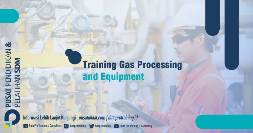 Informasi Training Gas Processing and Equipment Jadwal Training Diklat SDM Jogja Jakarta Bandung Bali Surabaya termurah