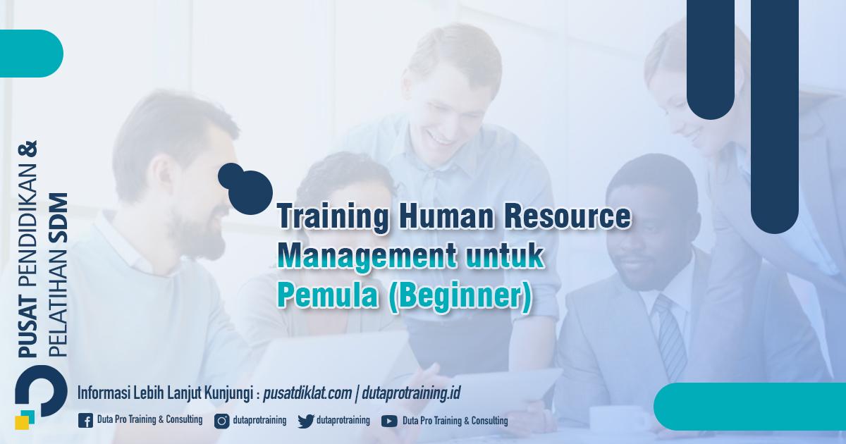 Informasi Training Human Resource Management untuk Pemula (Beginner) Jadwal Training Diklat SDM Jogja Jakarta Bandung Bali Surabaya termurah