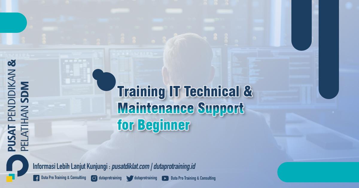 Informasi Training IT Technical & Maintenance Support for Beginner Jadwal Training Diklat SDM Jogja Jakarta Bandung Bali Surabaya termurah