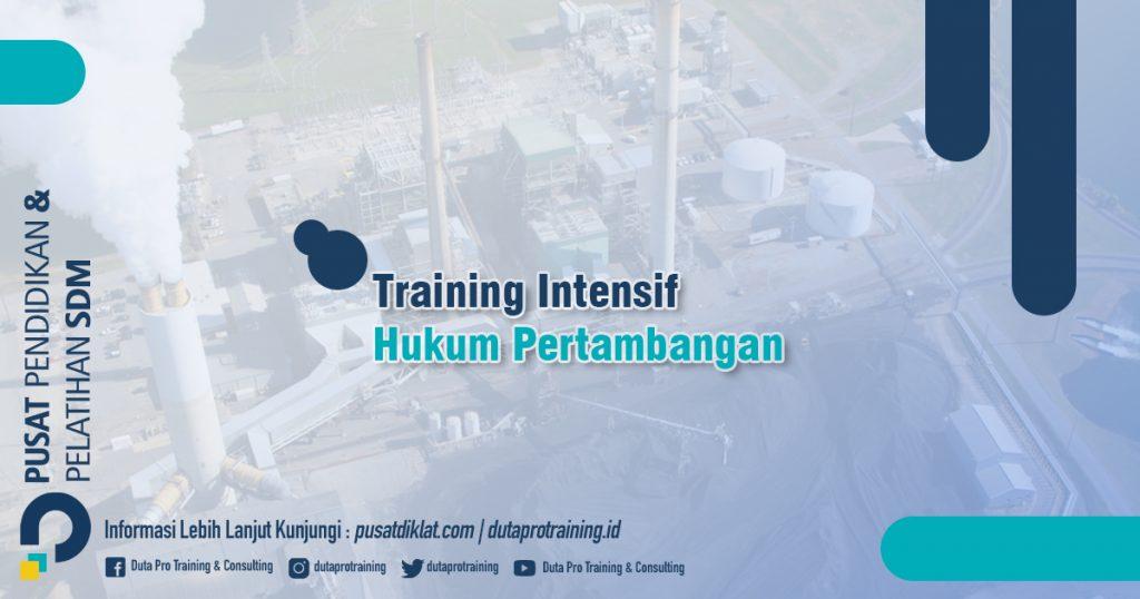Informasi Training Intensif Hukum Pertambangan Jadwal Training Diklat SDM Jogja Jakarta Bandung Bali Surabaya termurah
