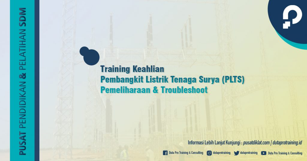 Informasi Training Keahlian Pembangkit Listrik Tenaga Surya (PLTS) Pemeliharaan & Troubleshoot Jadwal Training Diklat SDM Jogja Jakarta Bandung Bali Surabaya termurah