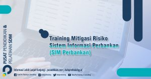 Informasi Training Mitigasi Risiko Sistem Informasi Perbankan SIM Perbankan Jadwal Training Diklat SDM Jogja Jakarta Bandung Bali Surabaya termurah 300x158 - Topik Training Unggulan