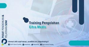 Informasi Training Pengolahan Citra Medis Jadwal Training Diklat SDM Jogja Jakarta Bandung Bali Surabaya termurah 300x158 - Topik Training Unggulan