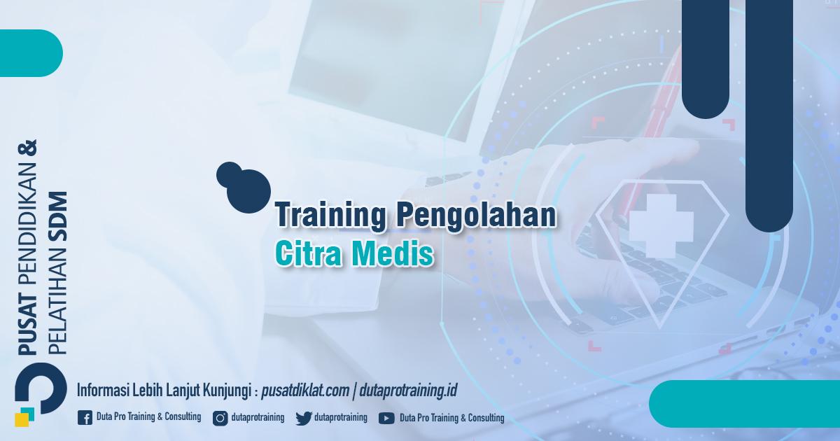 Informasi Training Pengolahan Citra Medis Jadwal Training Diklat SDM Jogja Jakarta Bandung Bali Surabaya termurah