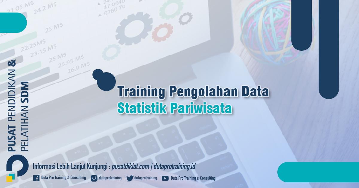 Informasi Training Pengolahan Data Statistik Pariwisata Jadwal Training Diklat SDM Jogja Jakarta Bandung Bali Surabaya termurah