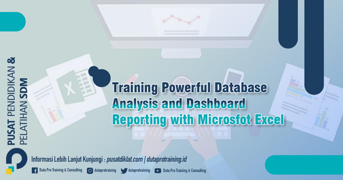 Informasi Training Powerful Database Analysis and Dashboard Reporting with Microsfot Excel Jadwal Training Diklat SDM Jogja Jakarta Bandung Bali Surabaya termurah