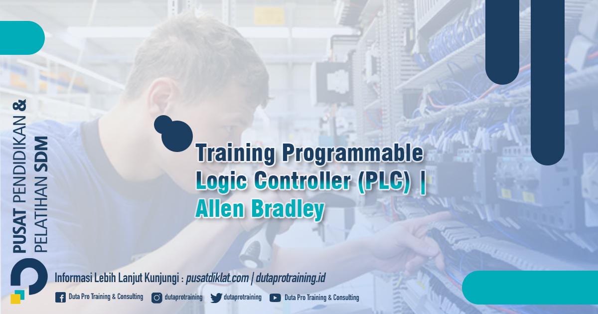 Informasi Training Programmable Logic Controller (PLC) | Allen Bradley Jadwal Training Diklat SDM Jogja Jakarta Bandung Bali Surabaya termurah