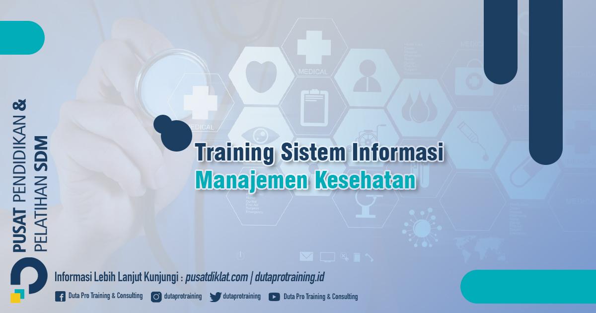 Informasi Training Sistem Informasi Manajemen Kesehatan Jadwal Training Diklat SDM Jogja Jakarta Bandung Bali Surabaya termurah
