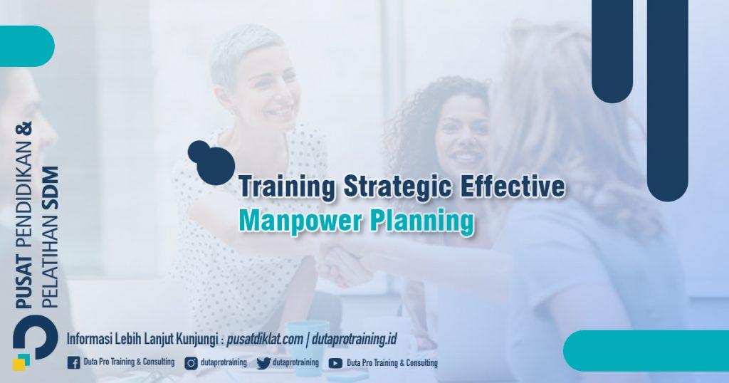 Informasi Training Strategic Effective Manpower Planning Jadwal Training Diklat SDM Jogja Jakarta Bandung Bali Surabaya termurah
