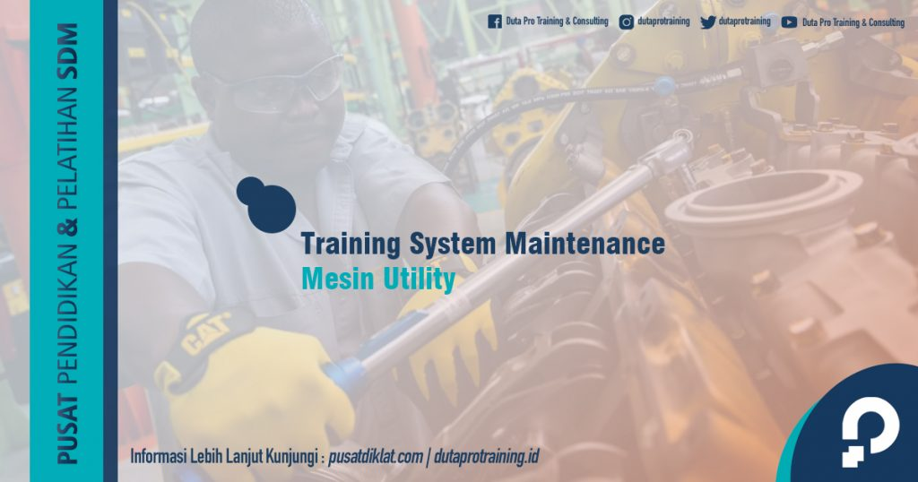 Informasi Training System Maintenance Mesin Utility Jadwal Training Diklat SDM Jogja Jakarta Bandung Bali Surabaya termurah