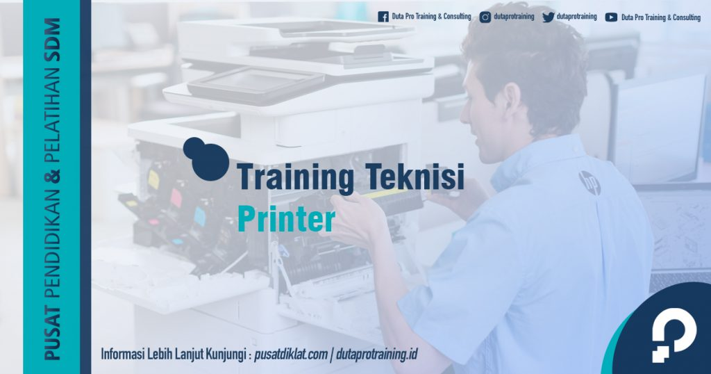 Informasi Training Teknisi Printer Jadwal Training Diklat SDM Jogja Jakarta Bandung Bali Surabaya termurah