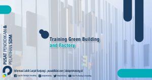 Informasi Jadwal Training Green Building and Factory Training Diklat SDM Jogja Jakarta Bandung Bali Surabaya termurah 300x158 - Topik Training Unggulan