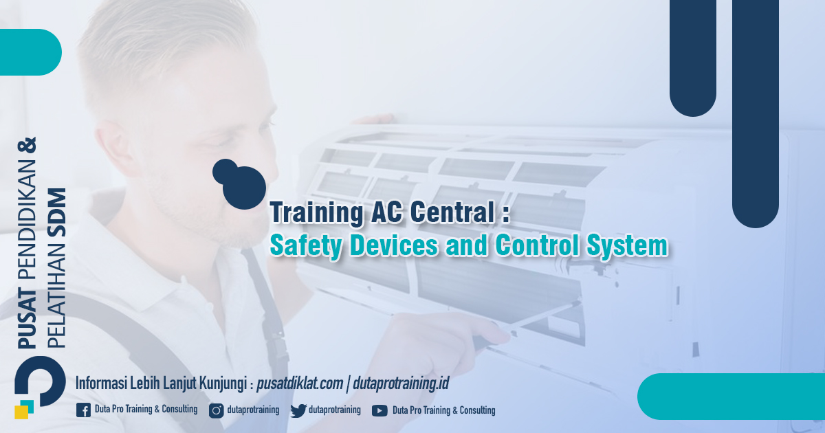 Informasi Training AC Central Safety Devices and Control System Jadwal Training Diklat SDM Jogja Jakarta Bandung Bali Surabaya termurah 1 - Training Corporate Value Management